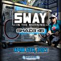 SWAY In The Morning - SHADE 45 - April 5th, 2021