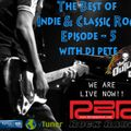 The Best of Indie & Classic Rock Ep5 with your RBR Rock Radio host - The Outlaw DJ Pete