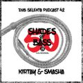 Dub Selekta Podcast 42: KIRTAY & SMASHA - 50 Shades Of Bass