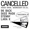 Cancelled Radio Show Nr. 01 w/ 96 Back, Lara K, Skee Mask & Stenny