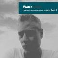 WATER JUICE live Set in Xiri 3 by BADJ-Part.2