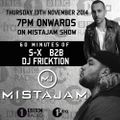 #60Minutes Of @producerSX B2B @DJFricktion On BBC @1Xtra @Mistajam Show - Aired Thu 13th Nov 2014