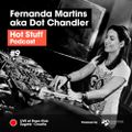 Hot Stuff 009 with Fernanda Martins aka Dot Chandler (Live at Depo Klub, Zagreb, Croatia)
