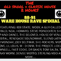 OLD SKOOL & CLASSIC HOUSE 2 HOURS - 88-90 WAREHOUSE SPECIAL