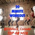 @DjMack_Canada - 20 Minute Workout - Top 40