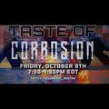 Taste Of Corrosion 10.08.21