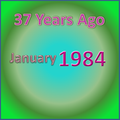 37 Years Ago =January 1984=