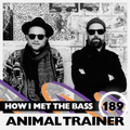 Animal Trainer - HOW I MET THE BASS #189
