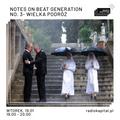 RADIO KAPITAŁ: Notes On Beat Generation No. 3 - Wielka podróż (2021-01-19)