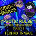 Audio Menace - Hypnotic Pulse Episode 13 Part 1 (Techno Trance)