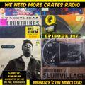 We Need More Crates Radio - Episode 147 - BIGPUN - Dr Dre- SLUMVILLAGE-QUAS-KIDCAPPRI-3rdBASS