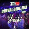 CHEVAL BLUE MIX #8 DJ Yuichi
