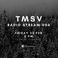 TMSV Radio #004 [Feb 2018]