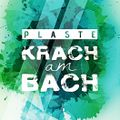 Plaste - Live @ Krach am Bach Festival 2014