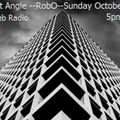 Different Angle Dj RObO October 22nd 2017 Acxit Web Radio