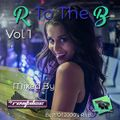 R To The B (Best Of RnB 2000s) (Mixed By DJ Revitalise) Vol 1