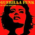 Guerilla Funk: Dance Like It's '11