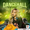 DANCEHALL TO DI WORLD 2021 - DJ WILL MIX