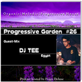 Progressive Garden #26 | Guest-Mix by DJ TEE (Egypt)