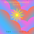 11.06.21 WarmUpYaWeekend: Sun of 21 - Sassy Wylie