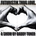 Futuristik Thug Love Part XIX / Thug Stories - Hustle Life