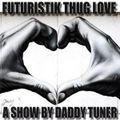 Futuristik Thug Love Part XIX / Thug Stories - Hustle Life