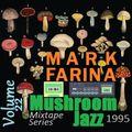 Mark Farina- Mushroom Jazz mixtape series Vol. 22- 1995