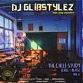 DJ GlibStylez - The Chill Study (Chill Beats) Vol.6