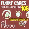 Funky Cakes #106 w. DJ F@SOUL (TROPICAL SPECIAL II)