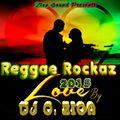 Love Reggae Rockaz 2015 Mix [Zion Sound October 2015] By DJ O. ZION