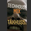 Täkhus 5. Techhouse House and so on!