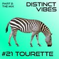 Distinct Vibes #21 Part Two: Tourette