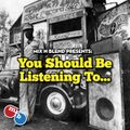 Mix n Blend presents - You should be listening to...