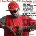DJ 3GGA PARTYHARD PT2 AFROMIX aka AZONTO VS PAKURUMO
