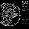 FLUiD WITH GRiFFO - MARCH 24TH 2021 - DEEPViBES.CO.UK