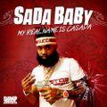 Sada Baby - My real name is Casada