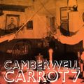 Camberwell Carrot 7 - Part 1 - Camabuca