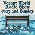 202100207   Lumpen Nobleman (Extranormal Records) presents Vacant World Radio   Ramsgate, UK
