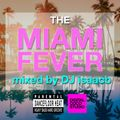the MIAMI FEVER mixed by DJ isaacb