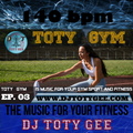 TOTY colo GYM Ep. 03 -140bpm-  For your Gym, Sport, Fitness