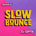 SlowBounce Brand New with Dj Septik | Dancehall, Moombahton, Reggae | Episode 12