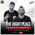THE RIGHT PLACE Radio Show - Pt.04 S.01 • HUNTIN SOUND