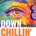 Down Chillin' (Vol. 17) - Sept. 2021