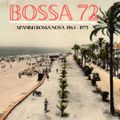 BOSSA 72 -  Spanish Bossa Nova Vol. 7  -  ( 1963 - 1975 )