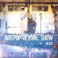 Britpop Revival Show #373 9th June 2021