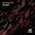 dB Podcast 005 - HiTrash