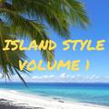 ISLAND STYLE VOLUME 1