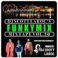 """DJ Scott LaRoc's """"Funky Mix"""" Vol. 30"""