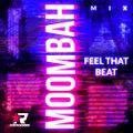 Feel That Beat 52 - Moombah Mix