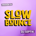 SlowBounce Brand New with Dj Septik   Dancehall, Moombahton, Reggae   Episode 28